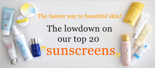 The fastest way to beautiful skin! The lowdown on our top 20 sunscreens