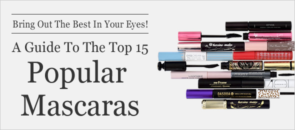 Bring Out The Best In Your Eyes! A Guide To The Top 15 Popular Mascaras