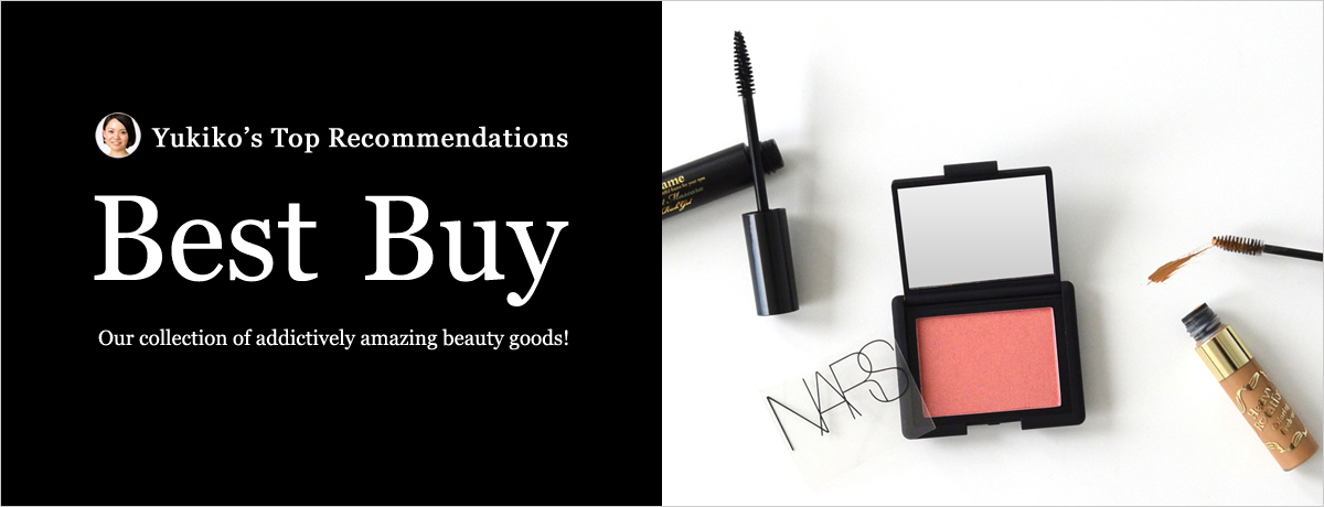 Yukiko's Top Recommendations @cosme shopping Best Buys Our collection of addictively amazing beauty goods!